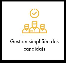 Gestion simplifiée des candidats