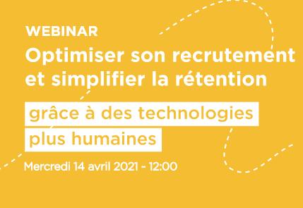 Webinar – Optimiser son recrutement et simplifier la rétention grâce à des technologies plus humaines